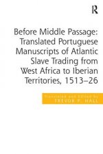 Before Middle Passage: Translated Portuguese Manuscripts of Atlantic Slave Trading from West Africa to Iberian Territories, 1513-26