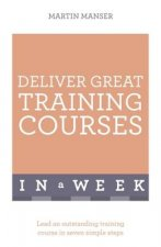Deliver Great Training Courses in a Week