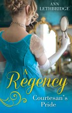 Regency Courtesan's Pride: More Than a Mistress / The Rake's Inherited Courtesan (Mills & Boon M&B)