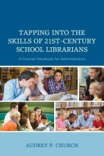 Tapping into the Skills of Twenty-First Century School Librarians