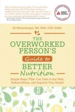 Overworked Person's Guide to Better Nutrition