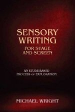 Sensory Writing for Stage and Screen