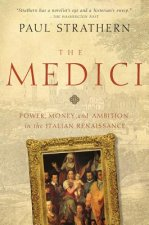 Medici - Power, Money, and Ambition in the Italian Renaissance