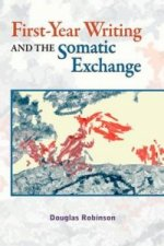 First-Year Writing and the Somatic Exchange