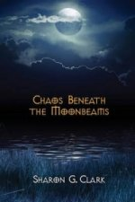 Chaos Beneath the Moonbeams