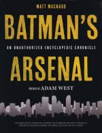 Batman's Arsenal: An Encyclopedic Chronicle
