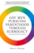 Gay Men Pursuing Parenthood through Surrogacy