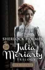 Sherlock Holmes: The Julia Moriarty Trilogy 2nd Edition