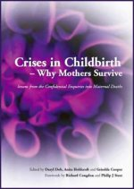 Crises in Childbirth - Why Mothers Survive