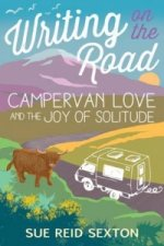 Writing on the Road: Campervan Love and the Joy of Solitude