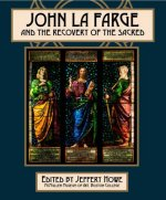 John La Farge and the Recovery of the Sacred