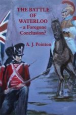 Battle of Waterloo - A Foregone Conclusion?