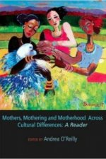 Mothers, Mothering and Motherhood Across Cultural Differences