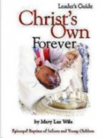 Christ's Own Forever: Episcopal Baptism of Infants and Young Children
