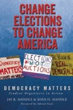 Change Elections to Change America: Democracy Matters