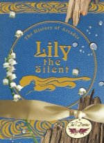 Lily the Silent
