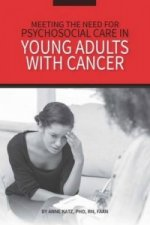 Meeting the Need for Psychosocial Care in Young Adults with Cancer