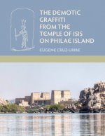 Demotic Graffiti from the Temple of Isis on Philae Island