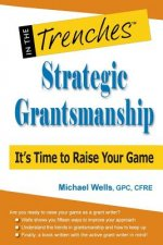 Strategic Grantsmanship: It's Time to Raise Your Game