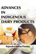 Advances in Indigenous Dairy Products