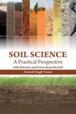 Soil Science: A Practical Perspective with Glossary and Facts About the Soil