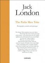 Jack London : The Paths Men Take
