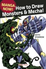 Manga Now! How to Draw Manga Monsters & Mecha