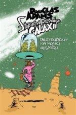 Stopařův průvodce Galaxií 2 Restaurant na konci vesmíru