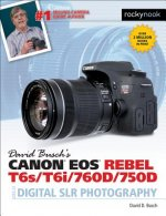 David Busch's Canon Eos Rebel T6s/T6i Guide to Digital SLR P