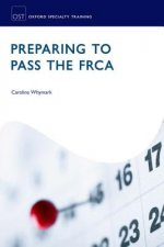 Preparing to Pass the FRCA