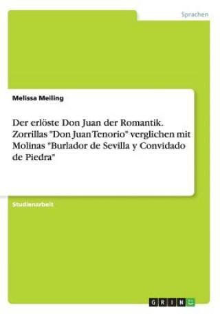 Erl ste Don Juan Der Romantik. Zorrillas Don Juan Tenorio Verglichen Mit Molinas Burlador de Sevilla Y Convidado de Piedra