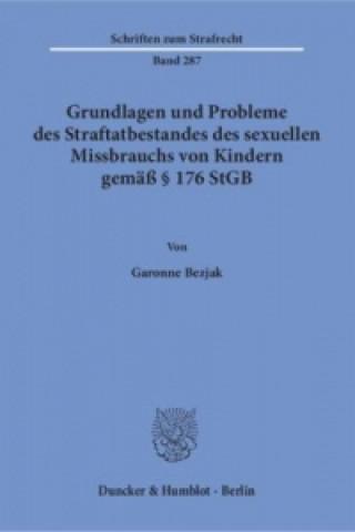 Grundlagen und Probleme des Straftatbestandes des sexuellen Missbrauchs von Kindern gemäß § 176 StGB
