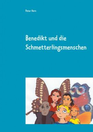 Benedikt und die Schmetterlingsmenschen