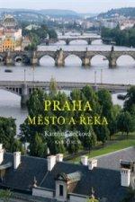 Praha – město a řeka