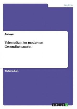 Telemedizin Im Modernen Gesundheitsmarkt