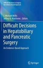 Difficult Decisions in Hepatobiliary and Pancreatic Surgery