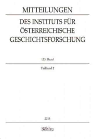 Mitteilungen des Instituts für Österreichische Geschichtsforschung. Bd.123/2