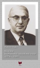 Vladimír Hajko NA ČELE SLOVENSKEJ AKADÉMIE VIED (1974 - 1989)
