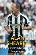 Alan Shearer Fifty Defining Fixtures