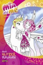 Mia and me - Mein Glitzermalbuch