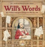 Will's Words: How William Shakespeare Changed the Way You Ta