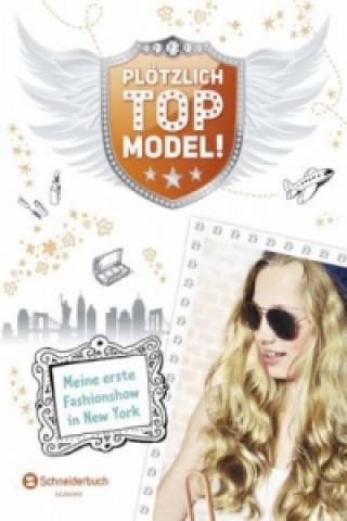 Plötzlich Topmodel! - Meine erste Fashionshow in New York