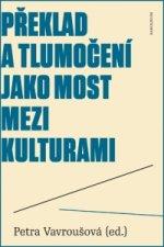Překlad a tlumočení jako most mezi kulturami