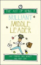 Art of Being a Brilliant Middle Leader