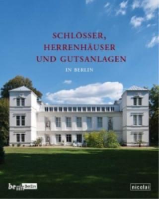 Schlösser, Herrenhäuser und Gutsanlagen in Berlin