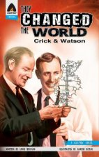 They Changed the World: Crick & Watson - The Discovery of DN