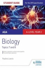 AQA A-Level Biology Student Guide 4: Topics 7 and 8