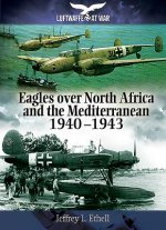 Eagles Over North Africa and the Mediterranean 1940-1943