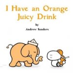 I Have an Orange Juicy Drink