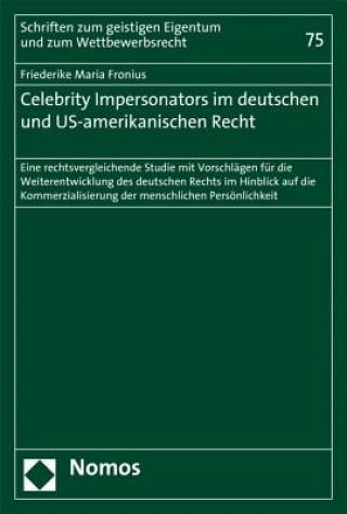 Celebrity Impersonators im deutschen und US-amerikanischen Recht